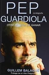 Pep Guardiola: Otra Manera De Ganar / Another Way of Wining