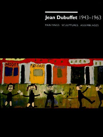 Jean Dubuffet, 1943-1963. Paintings, Sculptures, Assemblages by James T. Demetrion (1993-06-17)