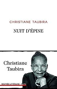 Nuit d'épine par Christiane Taubira
