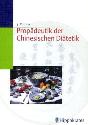 Hippokrates-diät (Propädeutik der Chinesischen Diätetik)