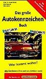 Das große Autokennzeichenbuch mit Deutschlandkarte