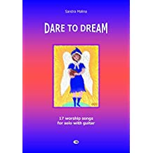 DARE TO DREAM: 17 worship songs for solo with guitar (English Edition)