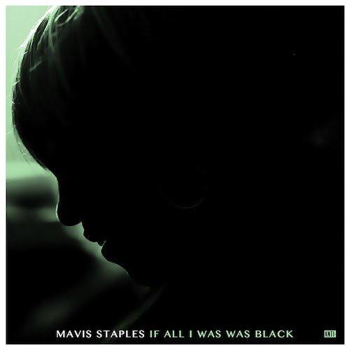 If all I was was black : Mavis Staples