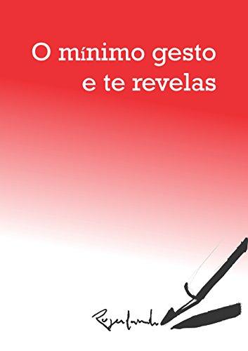 O MíNIMO GESTO E TE REVELAS (Portuguese Edition) por Rogerlando Cavalcante