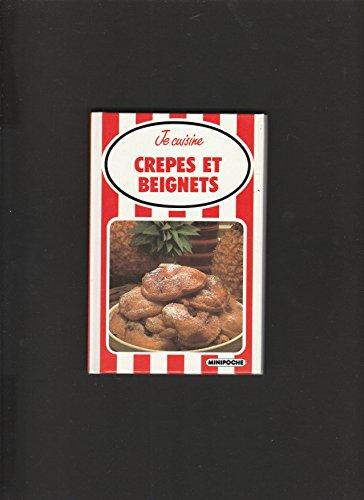 Je Cuisine : Crepes et Beignets