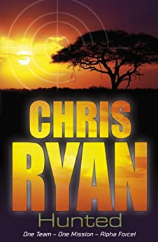Alpha Force: Hunted: Book 6 by [Ryan, Chris]