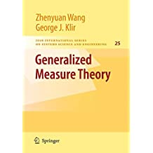 Generalized Measure Theory (IFSR International Series in Systems Science and Systems Engineering)