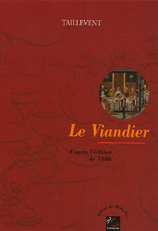 Le Viandier par Guillaume Tirel