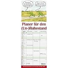 Planer für den (Un-) ruhestand 2014: Mit 3 Spalten. Mit Ferienterminen
