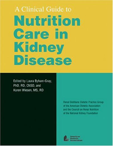 A Clinical Guide to Nutrition Care in Kidney Disease