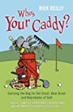 Who's Your Caddy?: My Misadventures Carrying the Bag