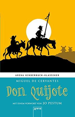 Don Quijote: Arena Kinderbuch-Klassiker. Mit einem Vorwort von Jo Pestum