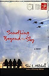 Something Beyond the Sky by Siri L. Mitchell (2006-01-01)