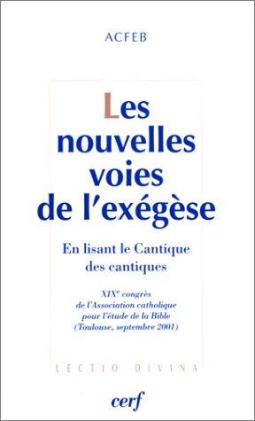 Les Nouvelles Voies de l'exégèse : En lisant le Cantique des cantiques