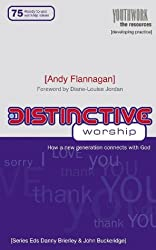Distinctive Worship: How a New Generation Connects with God (Youthwork) (Youthwork: The Resources)