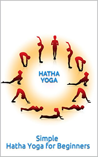 Hatha YOGA: Simple Hatha Yoga for Beginners (English Edition ...