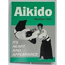 Aikido: Its Heart and Appearance by Morihiro Saito (7-Jul-1975) Paperback