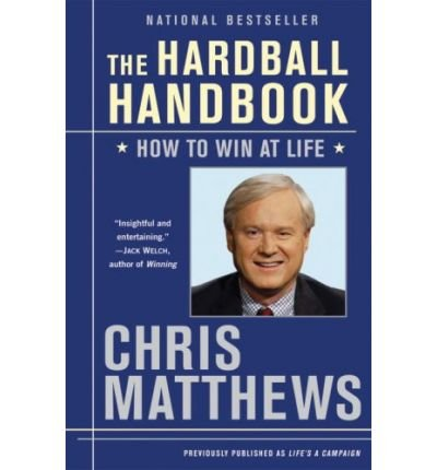 the-hardball-handbook-how-to-win-at-life-by-christopher-matthews-author-paperback-on-apr-2009
