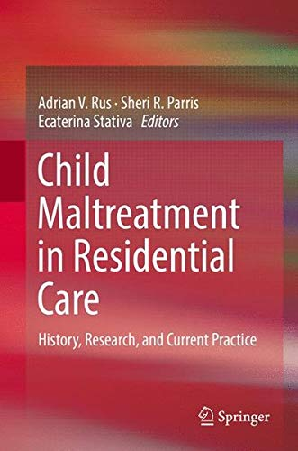 Child Maltreatment in Residential Care: History, Research, and Current Practice