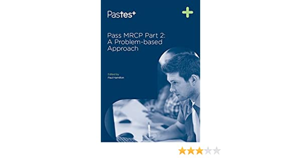 Pass mrcp part 2 a problem based approach ebook paul k hamilton pass mrcp part 2 a problem based approach ebook paul k hamilton amazon kindle store fandeluxe Gallery