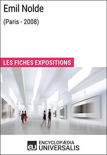 Emil Nolde (Paris - 2008): Les Fiches Exposition d'Universalis par Encyclopaedia Universalis