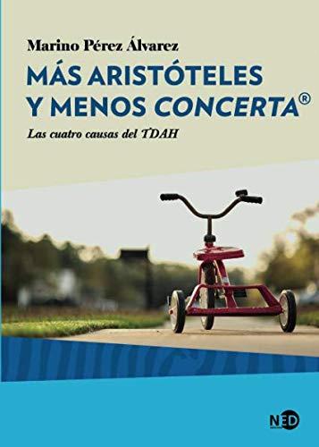 Más Aristóteles y menos Concerta.  Las cuatro causas del TDAH (Huellas y señales / Salud Mental) por MARIO PÉREZ ÁLVAREZ