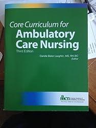 Core Curriculum for Ambulatory Care Nursing (Laughlin, Core Curriculum for Ambulatory Care Nursing)