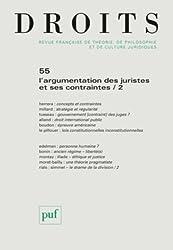 Droits N° 55, 2012 : L'argumentation des juristes et ses contraintes : Tome 2