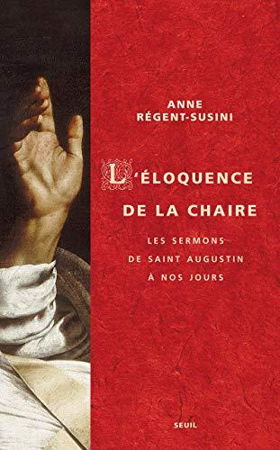 L'Eloquence de la chaire. Les sermons de saint Augustin à nos jours