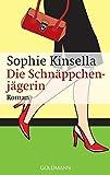 Die Schnäppchenjägerin: Ein Shopaholic-Roman 1 (Schnäppchenjägerin Rebecca Bloomwood, Band 1)
