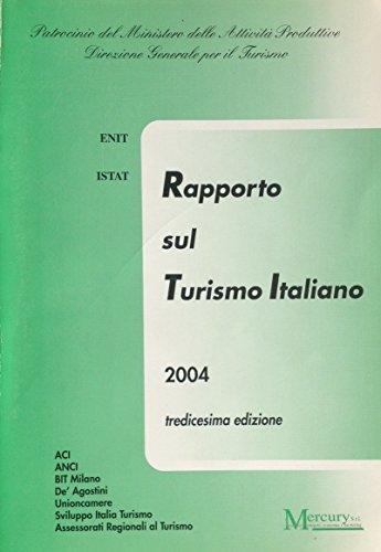 Rapporto sul turismo italiano 2004. Tredicesima edizione