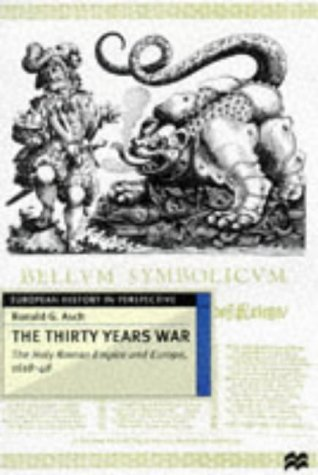 The Thirty Years War: the Holy Roman Empire and Europe, 1618-48 (European History in Perspective) by Ronald G. Asch (21-May-1997) Paperback
