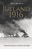 Jutland 1916: Twelve Hours to Win the War