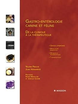 Gastro-entérologie canine et féline: De la clinique à la thérapeutique