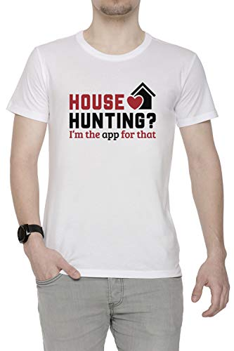 Real Estate - House Hunting I m The App for That Hombre Camiseta Cuello  Redondo d7646cc5f80