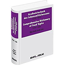 Großwörterbuch des Lebensmittelwesens: Comprehensive Dictionary of Food Topics Deutsch-Englisch