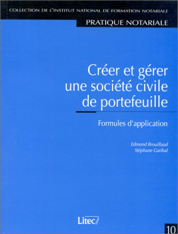 CREER ET GERER UNE SOCIETE CIVILE DE PORTEFEUILLE. Formules d'application por Edmond Brouillaud