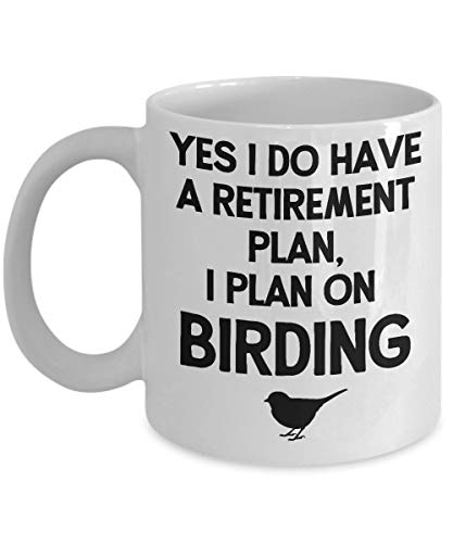 Gift for Bird Lover, Yes I Do Have A Retirement Plan, I Plan On Birding, Funny Coffee Mug for Bird Lover, Bird Watcher Gift