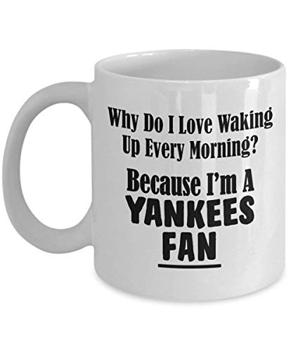 Yankees Fan Mug - Love Waking Up Every Morning - Baseball Team Sports Ceramic Coffee Tea Cup – 11 oz