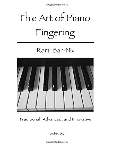 The Art of Piano Fingering: Traditional, Advanced, and Innovative: Letter-Size Trim