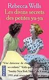 divins secrets des petites ya-ya (Les) | Wells, Rebecca. Auteur