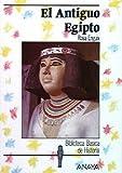 El Antiguo Egipto (Historia - Biblioteca Básica De Historia - Serie «General»)