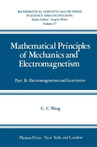 Part B: Electromagnetism and Gravitation: 2 (Mathematical Concepts and Methods in Science and Engineering)