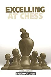 Excelling at Chess (Everyman Chess) by Jacob Aagaard (2002-02-01)