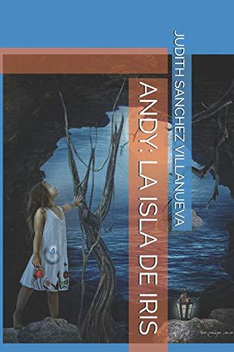 ANDY: LA ISLA DE IRIS por SRA. JUDITH SANCHEZ VILLANUEVA