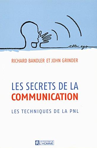 LES SECRETS DE LA COMMUNICATIONS - LES TECHNIQUES DE LA PNL par Collectif