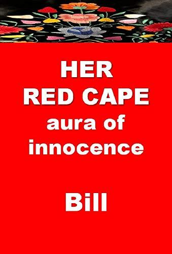 Her Red Cape: aura of innocence (English Edition) eBook: Bill ...