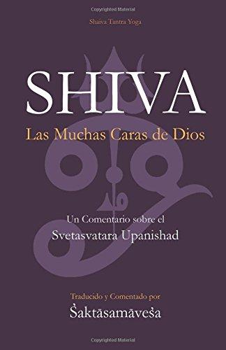 Shiva: Las Múltiples Caras de Dios por Alvin Reuben Montañez Schilansky