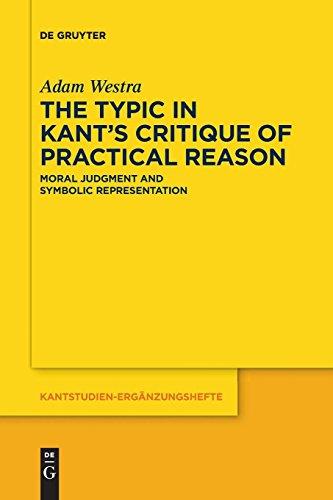 The Typic in Kant's Critique of Practical Reason (Kantstudien-Ergänzungshefte, Band 188)