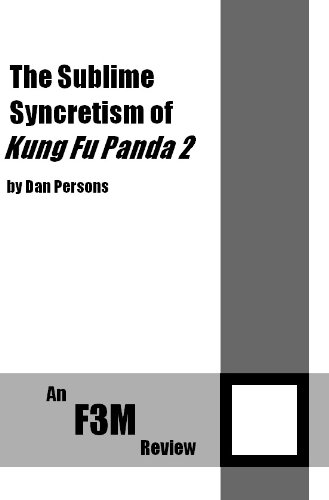 the-sublime-syncretism-of-kung-fu-panda-2-f3m-reviews-book-1-english-edition